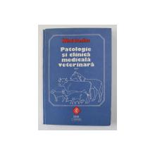 PATOLOGIE SI CLINICA MEDICALA VETERINARA de MIHAI DUMITRU , VOLUMUL I , 1994
