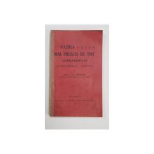 PATRIA MAI PRESUS DE TOT de DR. V. SION - BUCURESTI, 1919