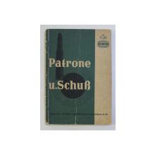 PATRONE U. SCHUS - EIN LEITFADEN FUR JAGD UND SPORT MIT BALLISTISCHEN TABELLEN  von OTTO RINKEL , 1937