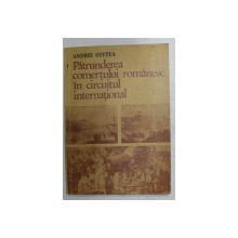PATRUNDEREA COMERTULUI ROMANESC IN CIRCUITUL INTERNATIONAL - IN PERIOADA DE TRECERE DE LA FEUDALISM LA CAPITALISM de ACADEMICIAN ANDREI OTETEA , 1977