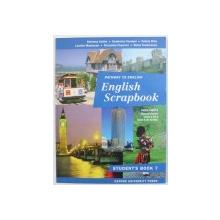 PATWAY TO ENGLISH - ENGLISH SCRAPBOOK  , STUDENT' S BOOK 7 - LIMBA ENGLEZA , MANUAL PENTRU CLASA A VII - A ( ANUL 6 DE STUDIU ) de ALAVIANA ACHIM ...ELENA TEODORESCU , 1998