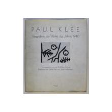 PAUL KLEE - VERZEICHNIS DER WERKE DES JAHRES 1940 , 1991