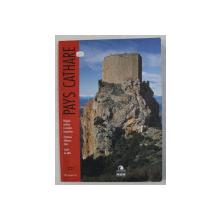 PAYS CATHARE , textes etablis avec la collaboration de MICHELE AUE , 2004