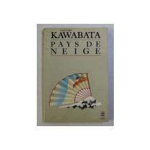 PAYS DE NEIGE - par YASUNARI KAWABATA , 1960