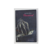 PAZNICUL - roman de ANA MARIA MOSORA , 2010
