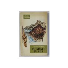 PE ARGES IN SUS - secvente istorice de VIORICA HUBER  , 1964