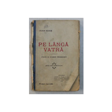 PE LANGA VATRA  - PILDE SI GLUME TARANESTI de IOAN ADAM , 1908 M, PREZINTA URME DE UZURA *