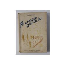 PE URMELE GANDULUI - roman de VASILE I. RUSU , 1945 , DEDICATIE*