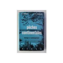 PECHES CONTINENTALES - BIOLOGIE ET AMENAGEMENT  par R . VIBERT et K.F. LAGLER , 1961