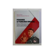 PEDAGOGIA SI PSIHOLOGIA EDUCATIEI - PSIHOPEDAGOGIA ADOLESCENTILOR de MARIA CONDOR si GABRIELA ANTOANETA VLASCEANU , 2016