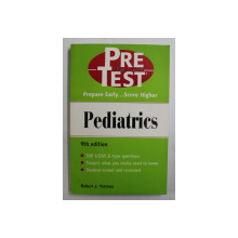 PEDIATRICS  - PRE TEST USMLE STEP 2  - PREPARE EARLY ...SCORE HIGHER by ROBERT J. YETMAN , 2000