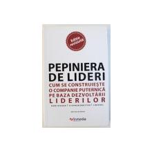 PEINIERA DE LIDERI  - CUM SE CONSTRUIESTE O COMPANIE PUTERNICA PE BAZA DEZVOLTARII LIDERILOR de RAM CHARAN...JIM NOEL , 2011