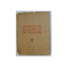 PEINTRES DE FLANDRE ET DE WALLONIE par RENE BAERT , 1943