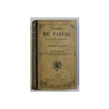 PENSEES DE PASCAL , PUBLIEES DANS LEUR TEXTE AUTEHNTIQUE AVEC UN COMMENTAIRE SUIVI , NOUVELLE EDITION par ERNEST HAVET , 1880