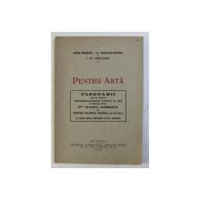 PENTRU ARTA - PLEDOARII ROSTITE de ISIDOR BIRNBERG ..I. GR. PERIETEANU , 1928 , DEDICATIE*