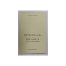 PENTRU O CULTURA A CIVILIZATIILOR - ELENISM SI UNIVERSALITATE de EVANGELOS VENIZELOS , 2005