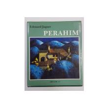 PERAHIM par EDOUARD JAGUER , 1990 , CONTINE DEDICATIA LUI PERAHIM *