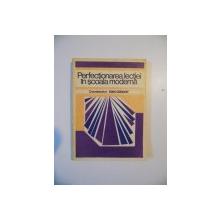PERFECTIONAREA LECTIEI IN SCOALA MODERNA , COORDONATOR IOAN CERGHIT , 1983