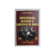PERFECTIONAREA RELATIILOR SI CONDITIILOR DE MUNCA de CLAUDIU BOCEAN , 2010