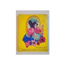 PERIPETIILE ALISEI IN LUMEA OGLINZII de LEWIS CARROLL , 1971