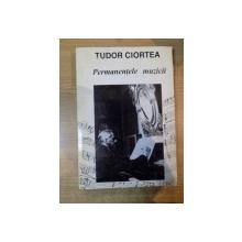 PERMANENTELE MUZICII de TUDOR CIORTEA  1998