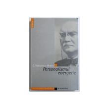 PERSONALISMUL ENERGETIC de C. RADULESCU - MOTRU , 2005