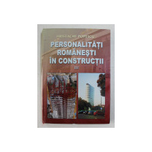 PERSONALITATI ROMANESTI IN CONSTRUCTII III de HRISTACHE POPESCU , 2012
