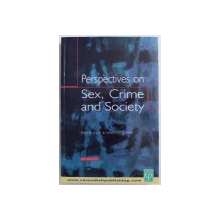 PERSPECTIVES  ON SEX , CRIME AND SOCIETY by DAVID SELFE & VINCENT BURKE , 2001