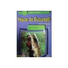 PESCAR DE BUCURESTI- FLORIAN MARIAN