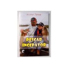 PESCAR INCEPATOR de VICTOR TARUS , 2015