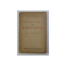 PESIMISMUL LUI EMINESCU , TEZA DE DOCTORAT de CONSTANTA VALESCU HURMUZ , CONTINE SUBLINIERI CU CREIONUL