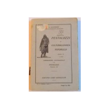 PESTALOZZI SI CULTURALIZAREA POPORULUI , EDITIA III , 1927