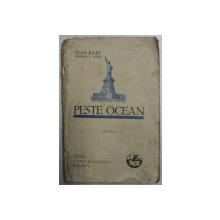 PESTE OCEAN de JEAN BART , EDITIA A - II -A , 1929 , COPERTA PREZINTA URME DE UZURA *