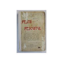 PESTII SI PESCUITUL de F. R. ATILA , 1916