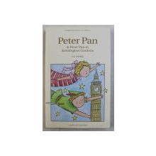 PETER PAN & PETER PAN IN KENSINGTON GARDENS by J. M. BARRIE , 2007