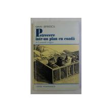 PETRECERE INTR-UN PIAN CU COADA - 4 + 1 COMEDII TRAGICE de MIHAI ISPIRESCU , 2001