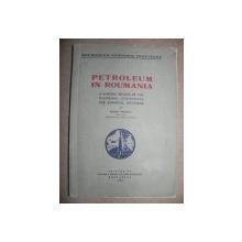 PETROLEUM IN ROUMANIA   MIHAIL PIZANTY   - BUC. 1930