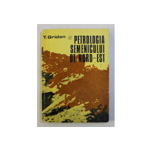 PETROLOGIA SEMENICULUI DE NORD - EST de T. GRIDAN , 1981