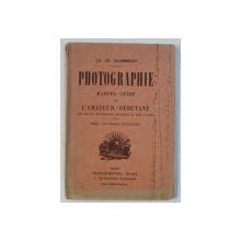 PHOTOGRAPHIE  - MANUEL - GUIDE DE L 'AMATEUR - DEBUTANT par CH. DE MAIMBRESSY ,1925