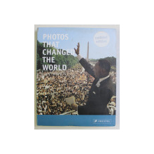 PHOTOS THAT CHANGED THE WORLD , UPDATED EDITION , edited by PETER STEPAN , 2016