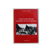PHURE VORBI PURANE / PROVERBE VECHI DIN BATRANI de VALERICA STANESCU , EDITIE BILINGVA RROMA - ROMANA , 2012