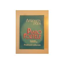 PIANOFORTELE IN OGLINDA TIMPULUI SAU , POLIFONII CULTURALE de AFRODITA POPA , 1994