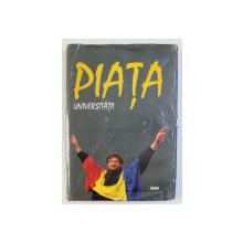 PIATA UNIVERSITATII , volum coordonat de IRINA NICOLAU , 1997