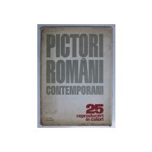 PICTORI ROMANI CONTEMPORANI - MAPA CU 25 DE REPRODUCERI COLOR , 1969