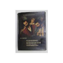 PICTURA VENETIANA , SECOLUL XVI IN RUSIA , 1978
