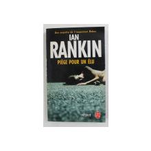 PIEGE POUR UN ELU par IAN RANKIN , 2005