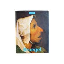 PIETER BRUEGEL THE ELDER c. 1525 - 1569 , PEASANTS , FOOLS AND DEMONS by ROSE - MARIE and RAINER HAGEN , 1994