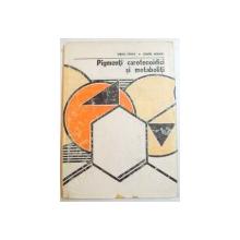 PIGMENTI CAROTENOIDICI SI METABOLITI de VIRGIL TAMAS  , GAVRIL NEAMTU , VOL I : CHIMIE SI BIOCHIMIE , 1986