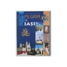 PILGRIM IN IASI , VISITING GUIDE , 2000