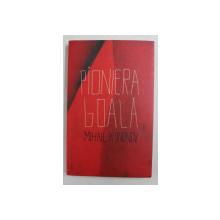PIONIERA GOALA de MIHAIL KONONOV , 2012